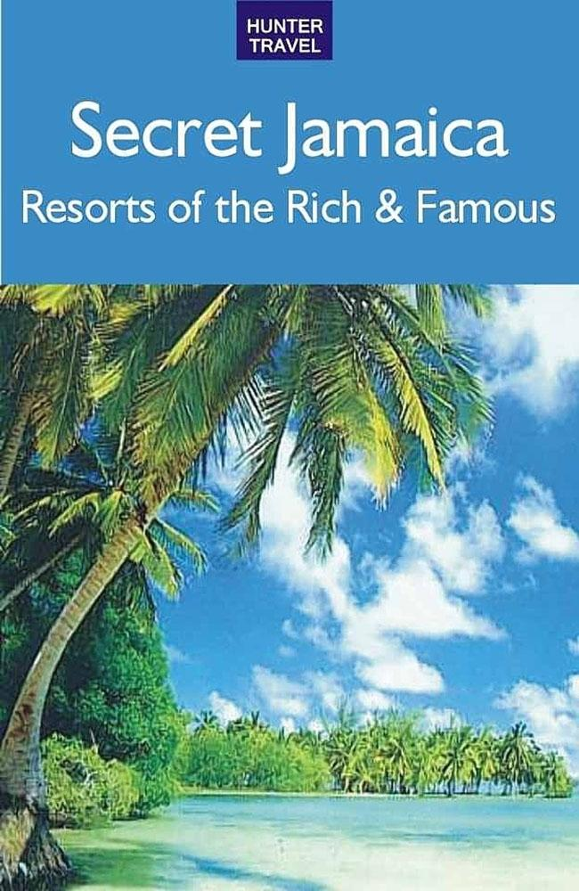 Secret Jamaica: Resorts of the Rich & Famous als eBook epub
