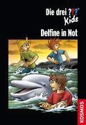 Die drei ??? Kids: Delfine in Not (drei Fragezeichen Kids)