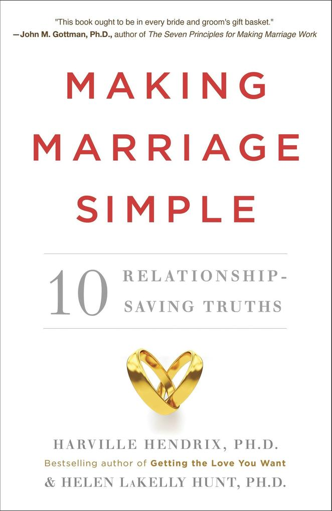 Making Marriage Simple: 10 Relationship-Saving Truths als Taschenbuch