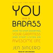 You Are a Badass: How to Stop Doubting Your Greatness and Start Living an Awesome Life