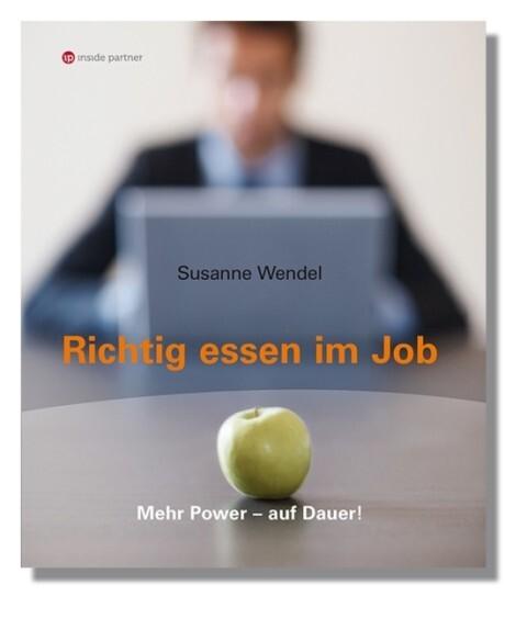 Richtig essen im Job als Buch von Susanne Wendel
