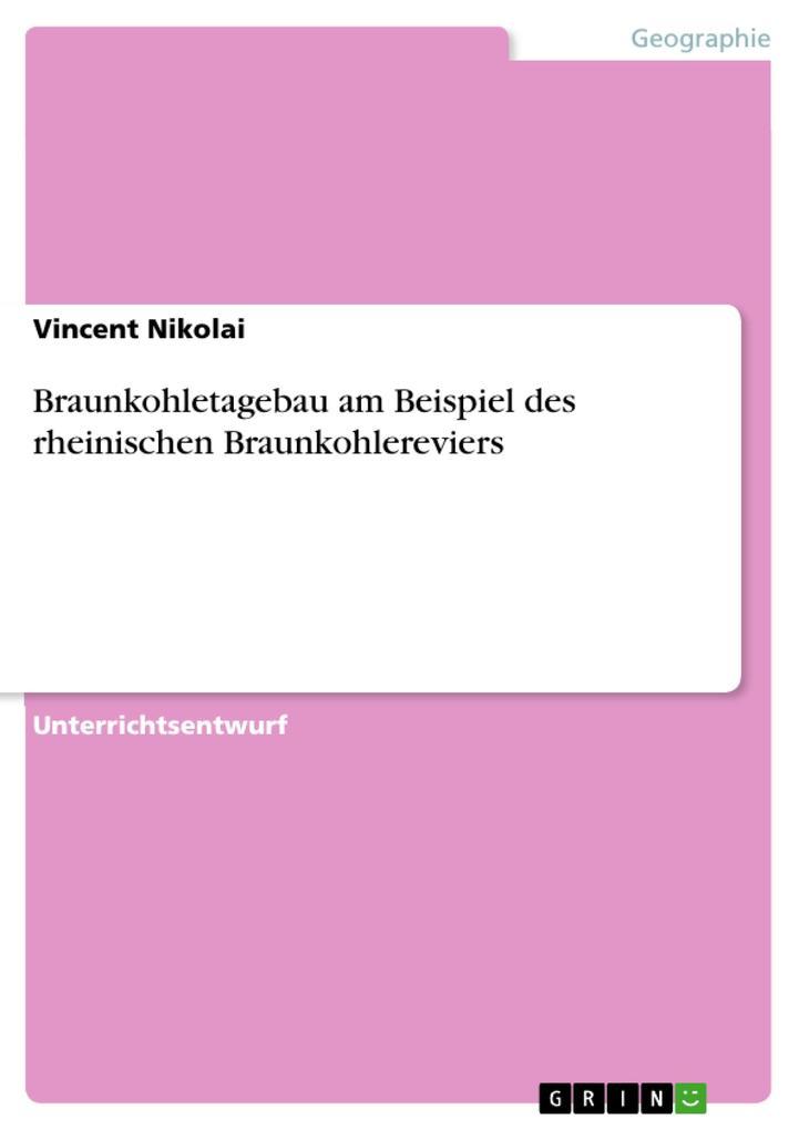 Braunkohletagebau am Beispiel des rheinischen Braunkohlereviers als eBook pdf