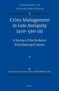 Crisis Management in Late Antiquity (410-590 CE): A Survey of the Evidence from Episcopal Letters