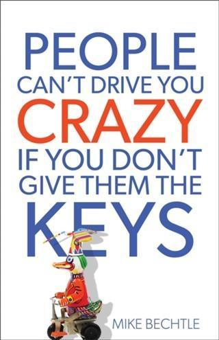 People Can't Drive You Crazy If You Don't Give Them the Keys als eBook epub