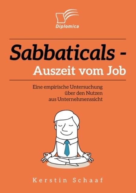 Sabbaticals - Auszeit vom Job: Eine empirische ...