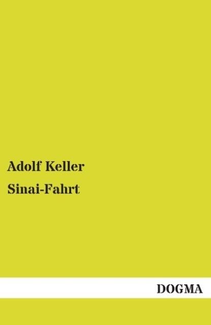 Sinai-Fahrt als Buch von Adolf Keller