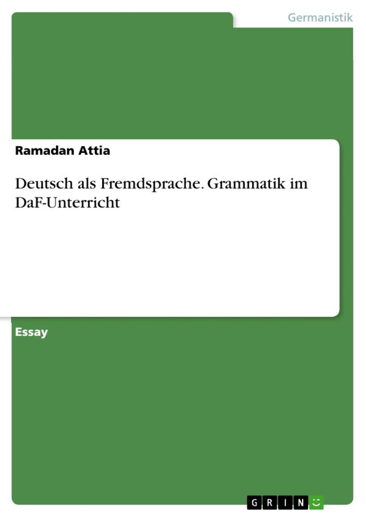 Deutsch als Fremdsprache. Grammatik im DaF-Unte...