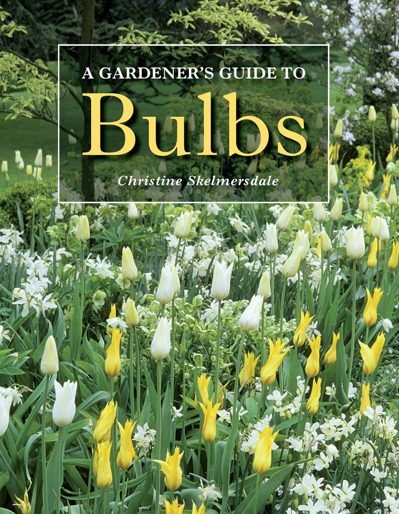 Gardener´s Guide to Bulbs als eBook Download vo...