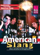 Reise Know-How Kauderwelsch American Slang - das andere Englisch