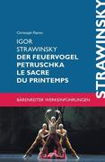 Igor Strawinsky. Der Feuervogel - Petruschka - Le Sacre du Printemps