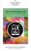 Hyperlinked Life, Paperback (Frames Series): Live with Wisdom in an Age of Information Overload