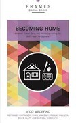 Becoming Home, Paperback (Frames Series): Adoption, Foster Care, and Mentoring--Living Out God's Heart for Orphans