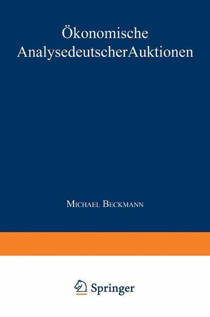 Ökonomische Analyse deutscher Auktionen als Buc...
