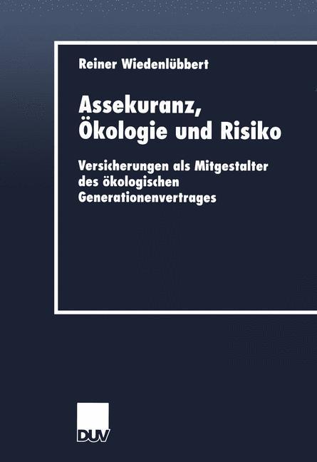 Assekuranz, Ökologie und Risiko als Buch von Re...