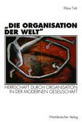 """""""Die Organisation der Welt"""""""