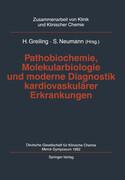 Pathobiochemie, Molekularbiologie und moderne Diagnostik kardiovaskulärer Erkrankungen