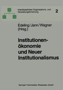 Institutionenökonomie und Neuer Institutionalismus