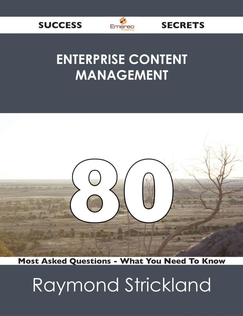 Enterprise Content Management 80 Success Secret...