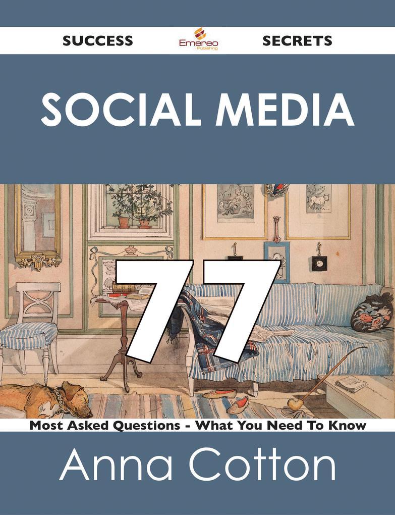 Social Media 77 Success Secrets - 77 Most Asked...