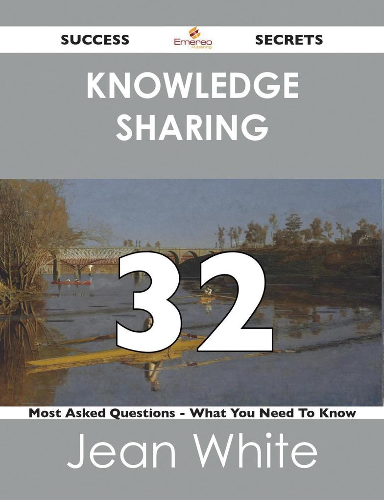 knowledge sharing 32 Success Secrets - 32 Most ...