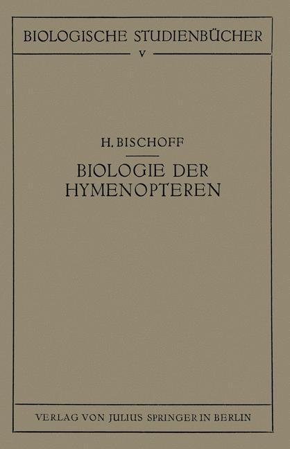 Biologie der Hymenopteren als Buch von H. Bischoff