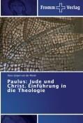 Paulus: Jude und Christ. Einführung in die Theologie
