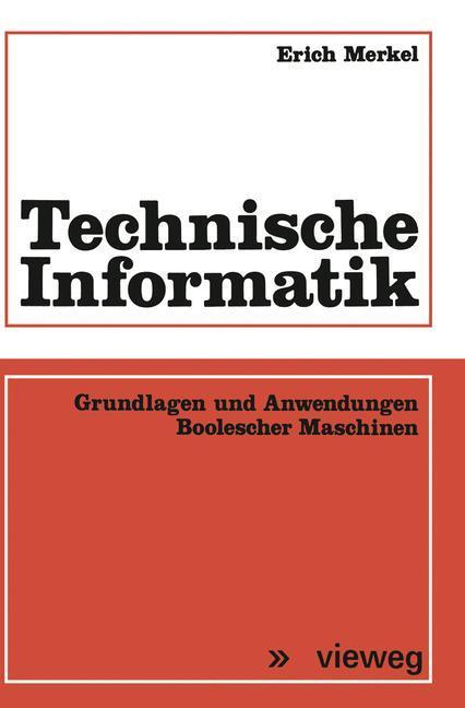 Technische Informatik als Buch von Erich Merkel