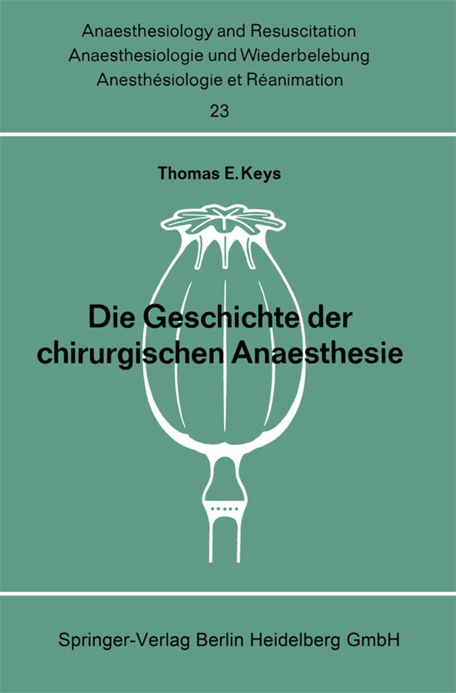 Die Geschichte der chirurgischen Anaesthesie al...