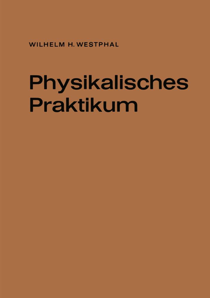 Physikalisches Praktikum als Buch von Wilhelm H...