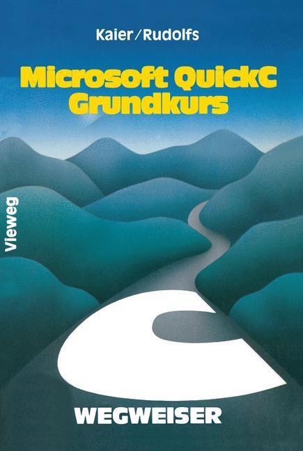 Microsoft QuickC-Wegweiser Grundkurs als Buch