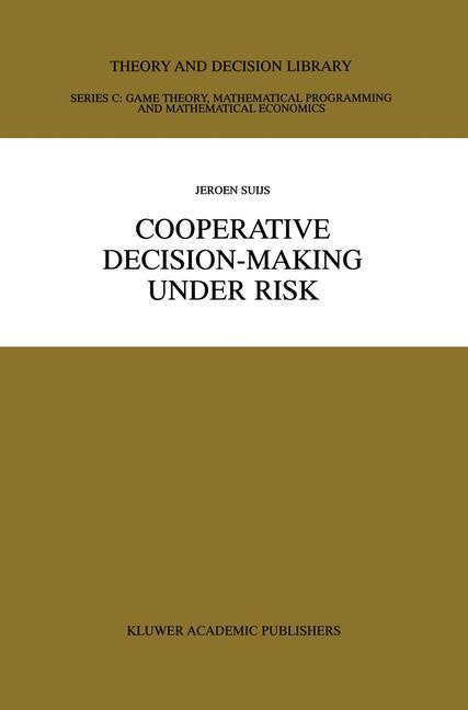 Cooperative Decision-Making Under Risk als Buch...