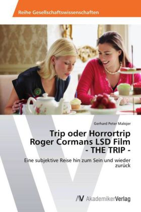 Trip oder Horrortrip Roger Cormans LSD Film - T...