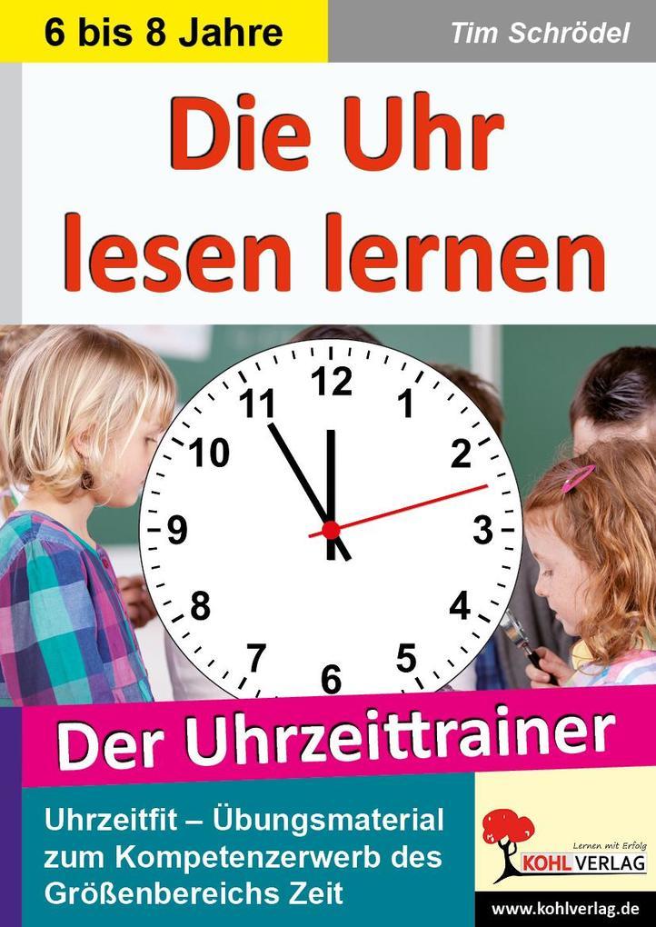 Die Uhr lesen lernen als Buch von Tim Schrödel