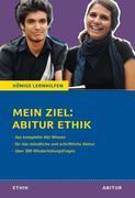 Mein Ziel: Abitur Ethik - Das komplette Abi-Wissen