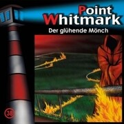 Point Whitmark 38. Der glühende Mönch
