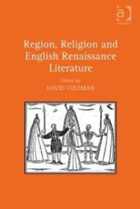 Region, Religion and English Renaissance Litera...
