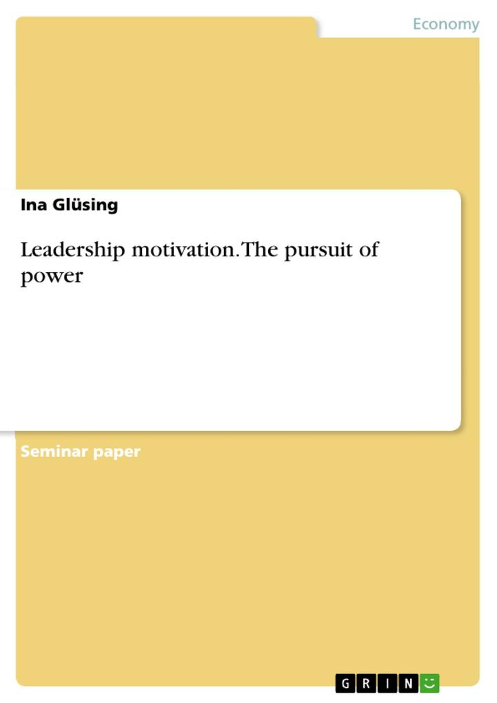 Leadership motivation. The pursuit of power als...