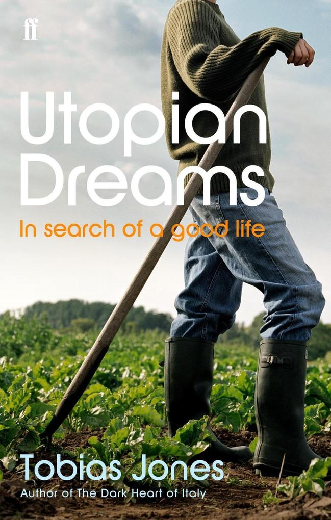 Utopian Dreams als eBook Download von Tobias Jones