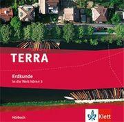 TERRA Erdkunde In die Welt hören / Hörbuch 3