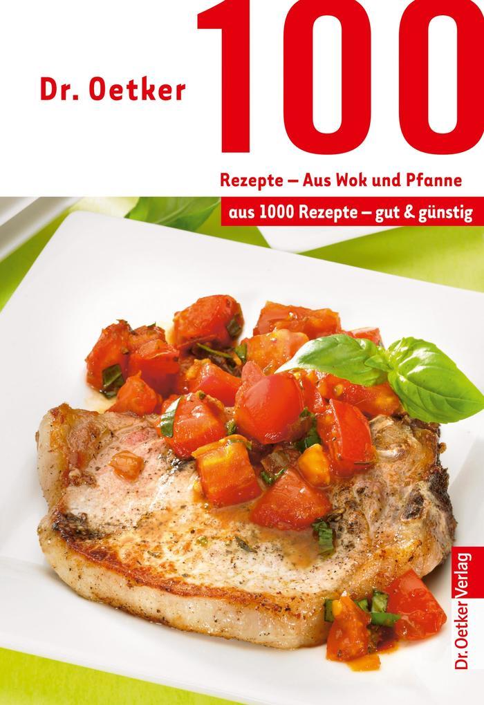 100 Rezepte - Wok und Pfanne