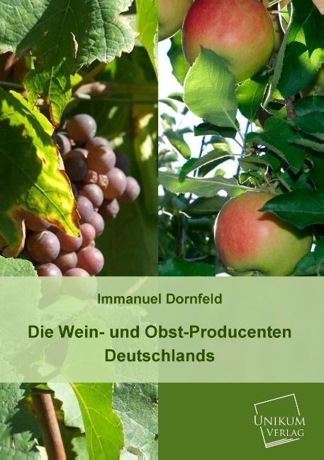 Die Wein- und Obst-Producenten Deutschlands als...