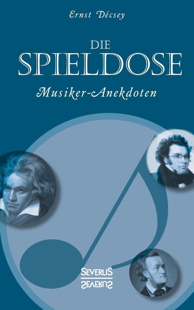 Die Spieldose: Musiker-Anekdoten über Wagner, S...