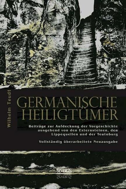 Germanische Heiligtümer. Beiträge zur Aufdeckun...