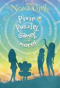The Never Girls: Pixie, Puzzles, Games, and More!