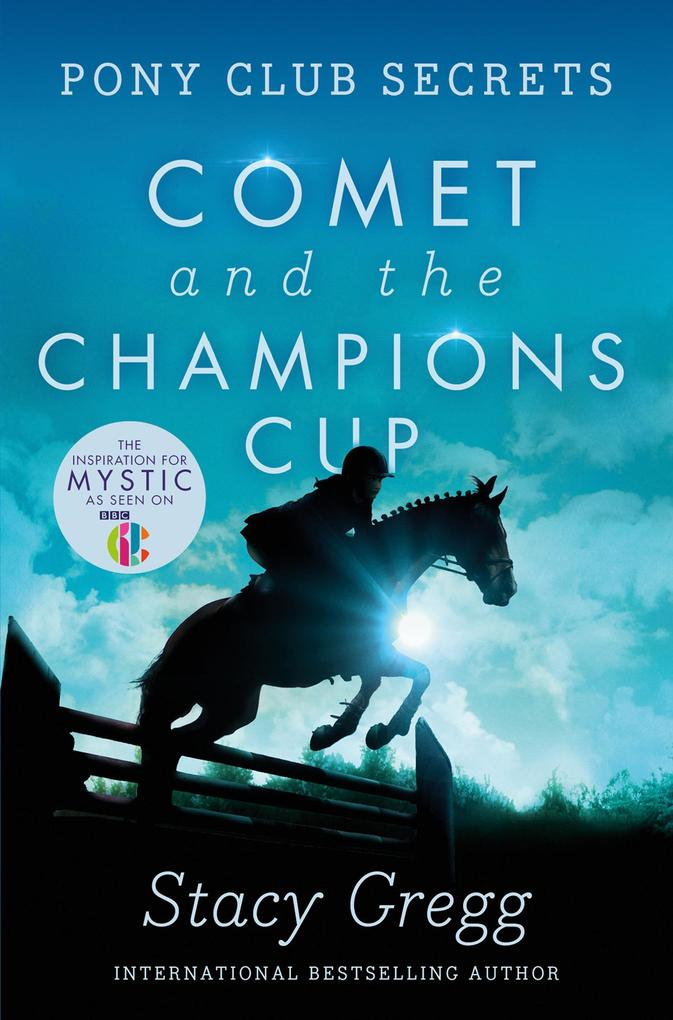 Comet and the Champion´s Cup (Pony Club Secrets...