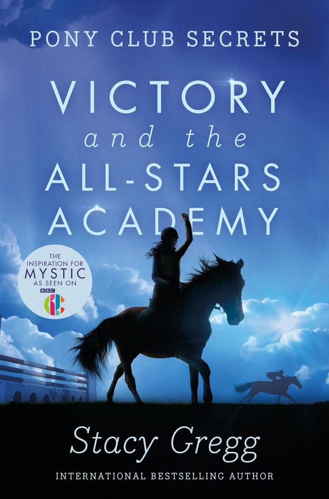 9780007343034 - Stacy Gregg: Victory and the All-Stars Academy (Pony Club Secrets, Book 8) als eBook Download von Stacy Gregg - Buch