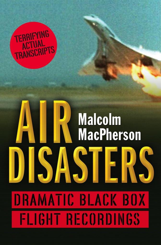 Air Disasters: Dramatic black box flight record...