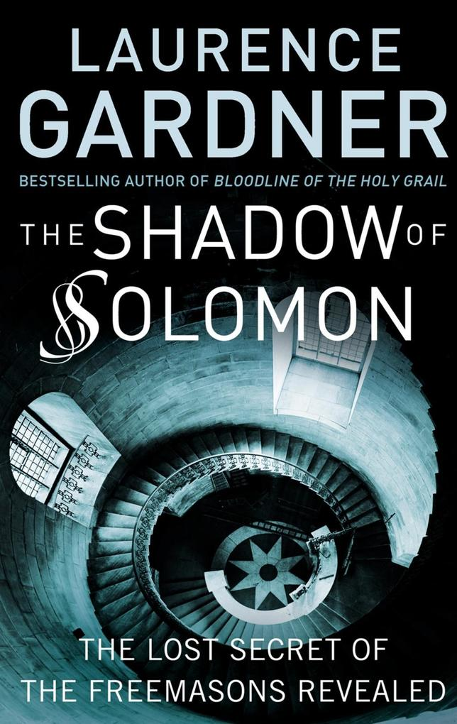 The Shadow of Solomon: The Lost Secret of the F...