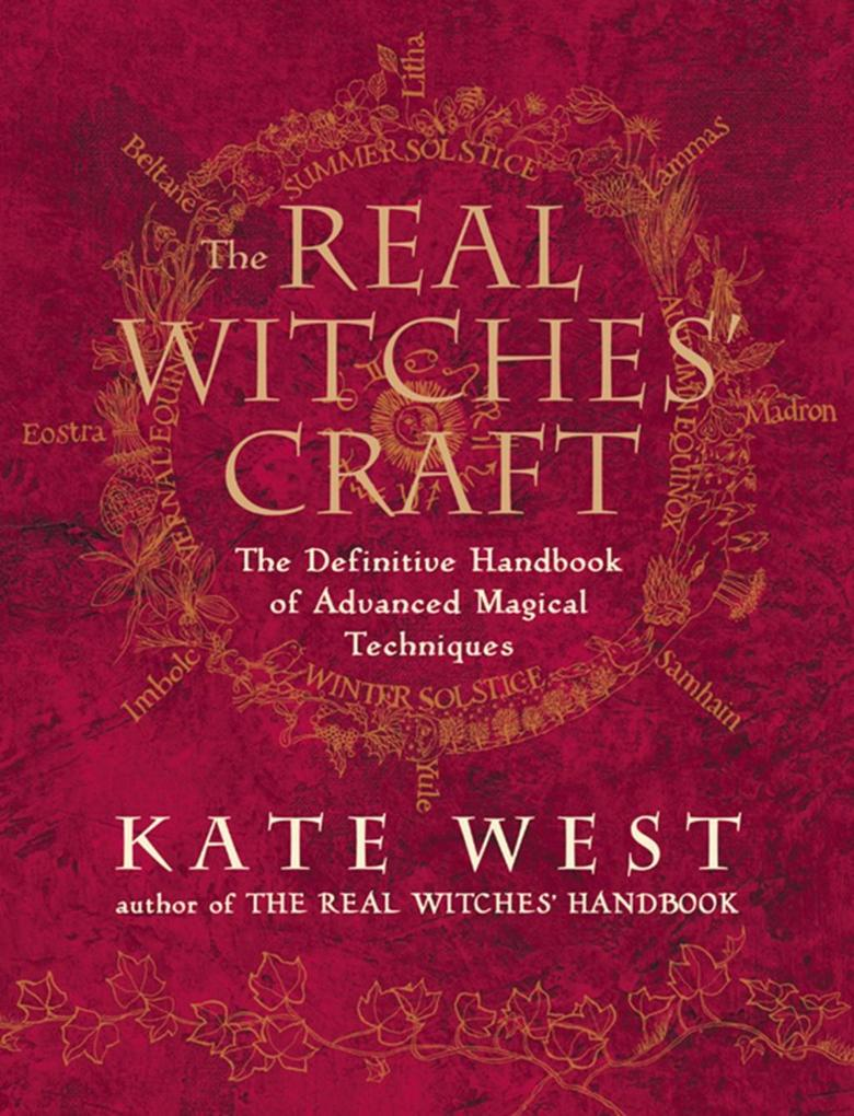 The Real Witches´ Craft: Magical Techniques and...
