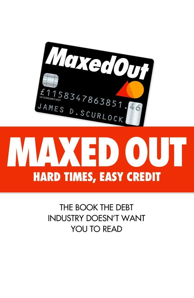 Maxed Out: Hard Times, Easy Credit als eBook Do...